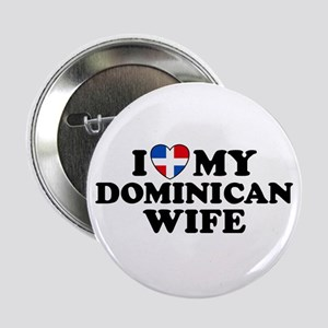 I Love My Dominican Wife Button