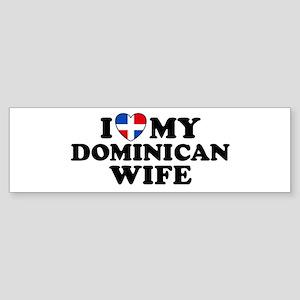 I Love My Dominican Wife Bumper Sticker