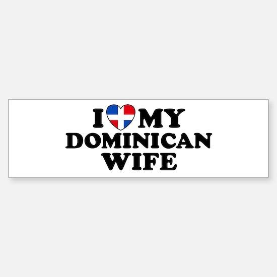 I Love My Dominican Wife Bumper Bumper Bumper Sticker