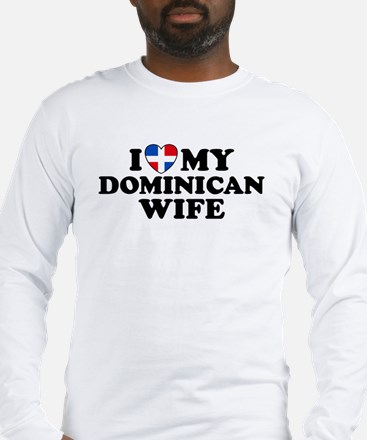 I Love My Dominican Wife Long Sleeve T-Shirt