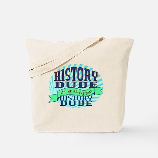 History Dude Tote Bag