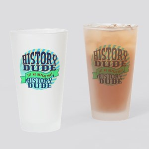 History Dude Drinking Glass