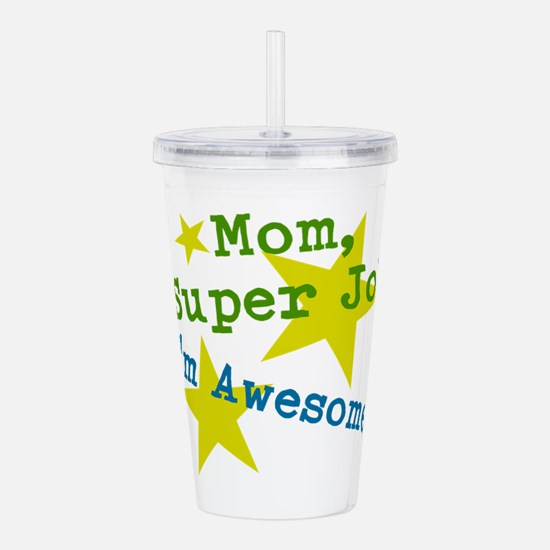 Mom, Super Job Im Awesome! Acrylic Double-wall Tum