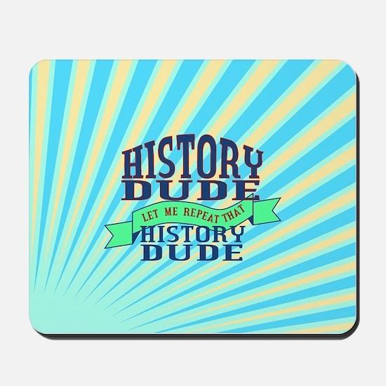 History Dude Mousepad