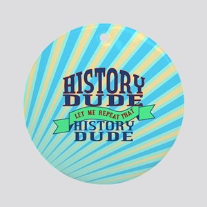 History Dude Ornament (Round)