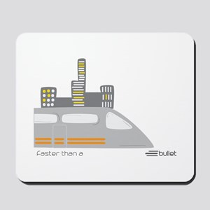 Faster Than A Bullet Mousepad