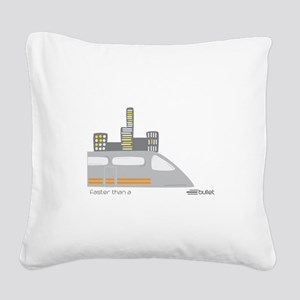 Faster Than A Bullet Square Canvas Pillow