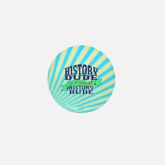 History Dude Mini Button