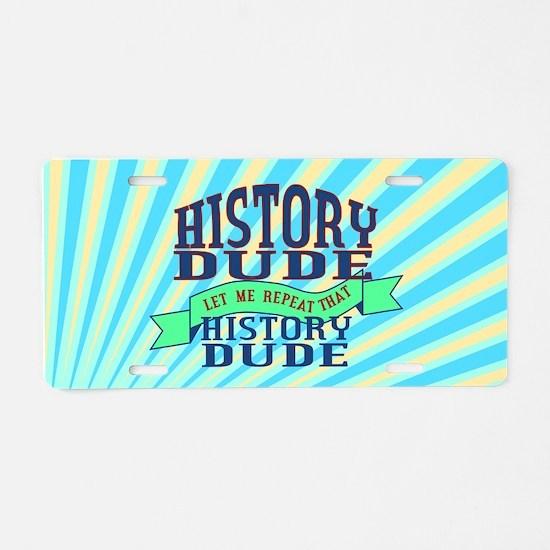 History Dude Aluminum License Plate