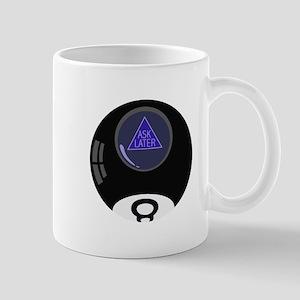 Ask Later Mugs