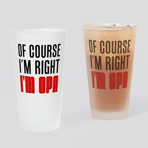 I'm Right Opa Drinkware Drinking Glass