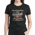 Nationalize the Borders Women's Dark T-Shirt