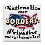 Nationalize the Borders Tile Coaster