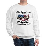 Nationalize the Borders Sweatshirt