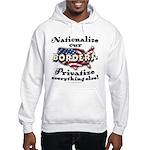 Nationalize the Borders Hooded Sweatshirt