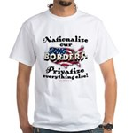 Nationalize the Borders White T-Shirt
