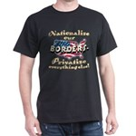 Nationalize the Borders Dark T-Shirt