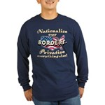 Nationalize the Borders Long Sleeve Dark T-Shirt