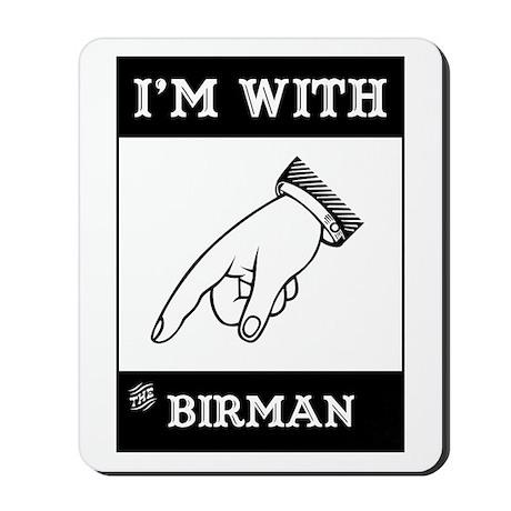 I'm With The Birman Mousepad