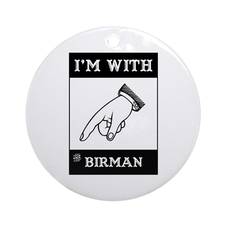I'm With The Birman Ornament (Round)