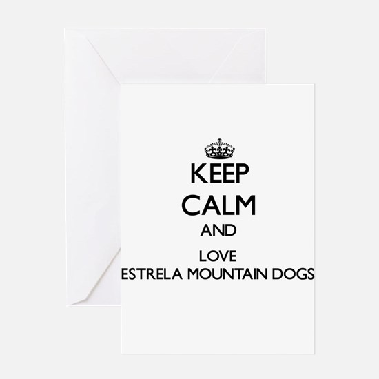 Keep calm and love Estrela Mountain Greeting Cards