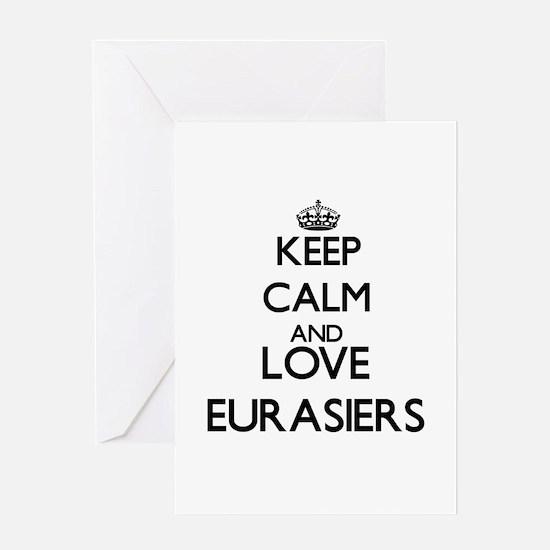 Keep calm and love Eurasiers Greeting Cards