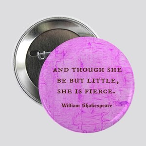 """and though she be but little 2.25"""" Button (10 pack"""