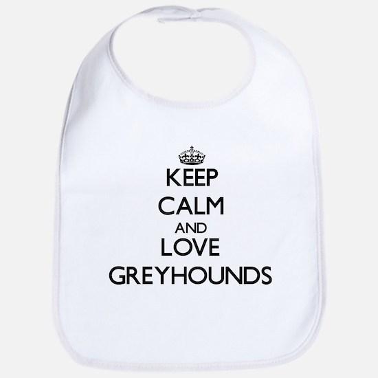 Keep calm and love Greyhounds Bib