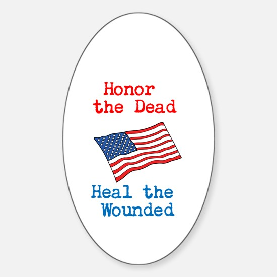 Honor the dead Sticker (Oval)