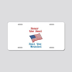Honor the dead Aluminum License Plate