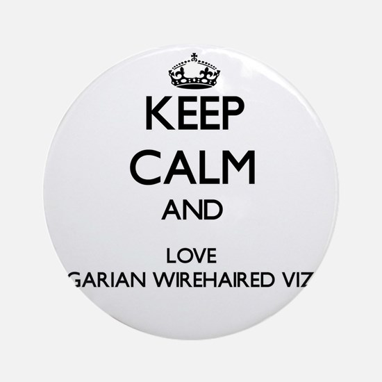 Keep calm and love Hungarian Wire Ornament (Round)