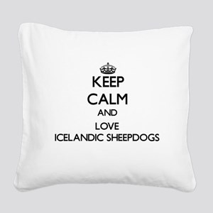 Keep calm and love Icelandic Square Canvas Pillow