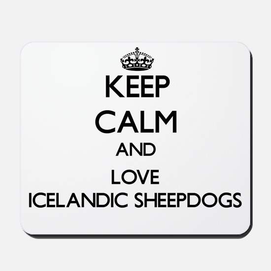 Keep calm and love Icelandic Sheepdogs Mousepad