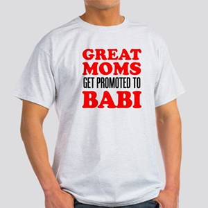 Great Moms Promoted Babi T-Shirt
