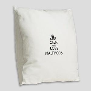 Keep calm and love Maltipoos Burlap Throw Pillow