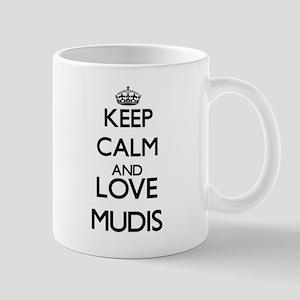 Keep calm and love Mudis Mugs