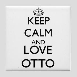Keep calm and love Otto Tile Coaster