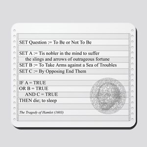 To Be or Not To Be Mousepad