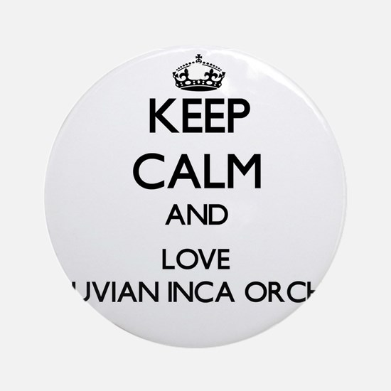 Keep calm and love Peruvian Inca Ornament (Round)