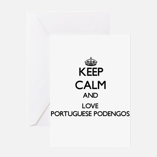 Keep calm and love Portuguese Poden Greeting Cards