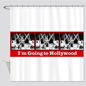 I'm Going to Hollywood! Shower Curtain