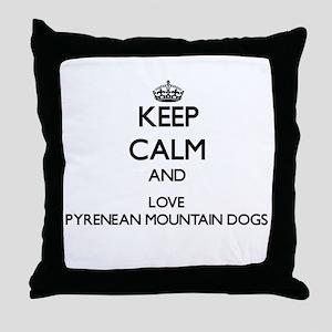 Keep calm and love Pyrenean Mountain Throw Pillow