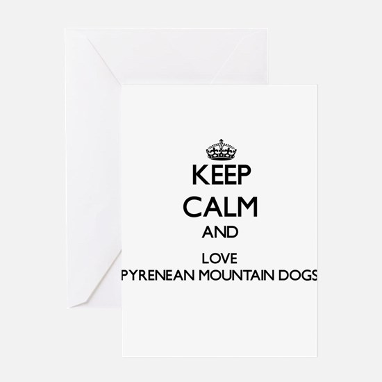 Keep calm and love Pyrenean Mountai Greeting Cards