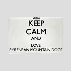 Keep calm and love Pyrenean Mountain Dogs Magnets