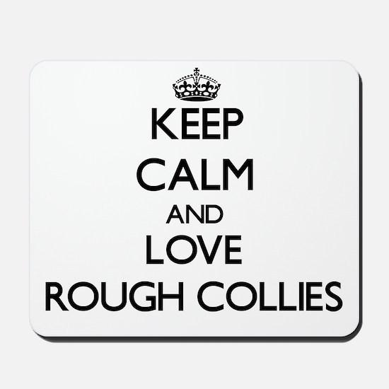 Keep calm and love Rough Collies Mousepad