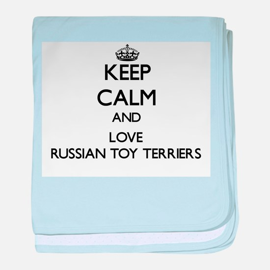 Keep calm and love Russian Toy Terrie baby blanket