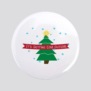 """Cold Outside 3.5"""" Button"""