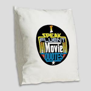 I Speak Fluent Movie Quotes Burlap Throw Pillow
