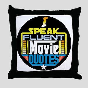 I Speak Fluent Movie Quotes Throw Pillow