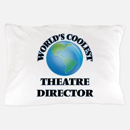 Theatre Director Pillow Case